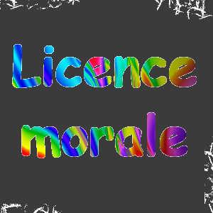 La licence morale consiste à constituer un capital moral en accomplissant de bonnes actions, ce qui permet par la suite de s'accorder quelques écarts de conduite en toute bonne conscience.