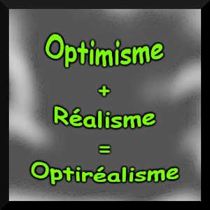 L'optirealisme consiste à adopter une vision à la fois lucide et optimiste du monde et de son évolution.